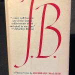 """J.B."" Archibald Macleish Signed 1958 Edition"