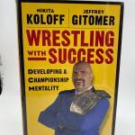 """Wrestling with Success"" Autographed by Nikita Koloff & Jeffery Gitomer."
