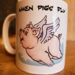 🐖 When Pigs Fly Ceramic Coffee/ Tea Mug